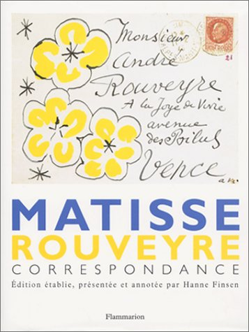 Matisse - Rouveyre : Correspondance