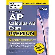 Cracking the AP Calculus AB Exam 2020: Premium Edition