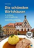 Die schönsten Wirtshäuser in Amberg und Umgebung - Kristina Sandig