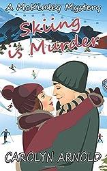 Skiing is Murder (McKinley Mysteries) by Carolyn Arnold (2016-01-26)