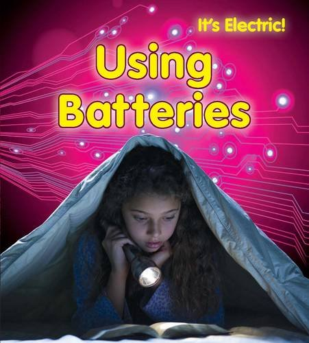 Using Batteries (It's Electric!)