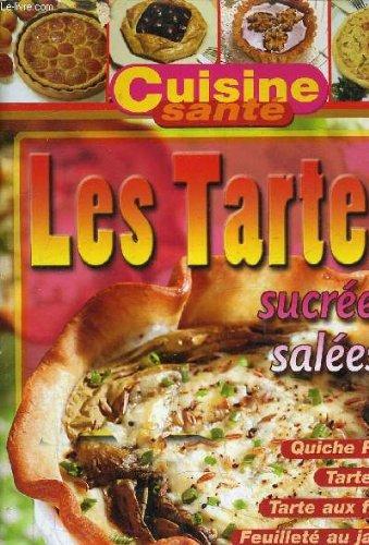CUISINE SANTE - AOUT SEPTEMBRE 2005 - LES TARTES SUCREES SALEES.