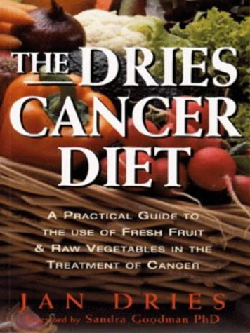 the-dries-cancer-diet-a-practical-guide-to-the-use-of-fresh-fruit-and-raw-vegetables-in-the-treatmen