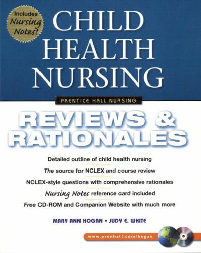 Child Health Nursing: Reviews & Rationales with CDROM: Reviews and Rationales (Prentice Hall Nursing Reviews & Rationales)