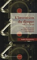 L'invention du disque 1877-1949 : Genèse de l'usage des médias musicaux contemporains