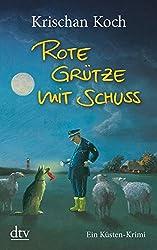 Rote Grütze mit Schuss: Ein Küsten-Krimi (Thies Detlefsen & Nicole Stappenbek)