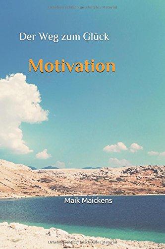 Motivation: Der Weg zum Glück