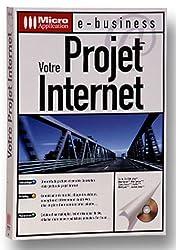 Votre projet Internet. Avec CD-ROM