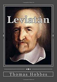 Leviatán: La materia, forma y poder de una república eclesiástica y civil par Thomas Hobbes