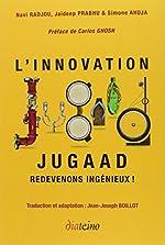 Innovation Jugaad. Redevons ingénieux ! de Navi Radjou
