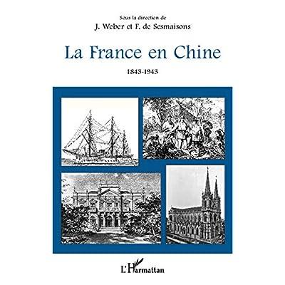 La France en Chine 1843-1943