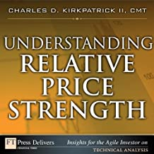 Understanding Relative Price Strength (FT Press Delivers Insights for the Agile Investor)
