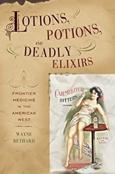 Pagina Para Descargar Libros Lotions, Potions, and Deadly Elixirs: Frontier Medicine in the American West Ebook PDF