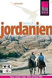 Jordanien: Reisen zwischen Jordan, Wüste und Rotem Meer - Wil Tondok