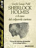 Sherlock Holmes e il caso del colpevole curioso (Sherlockiana)