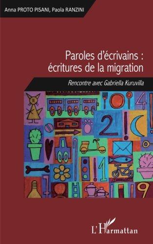 Paroles d'écrivains : écritures de la migration