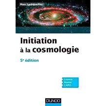 Initiation à la Cosmologie - 5e édition (Physique)