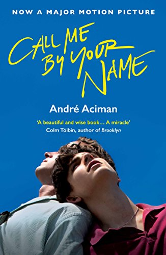 Call Me By Your Name par Andre Aciman
