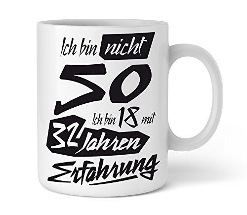 Tasse mit tollem Spruch Geschenkidee zum 50. Geburtstag | Ich bin nicht 50 Ich bin 18 mit 32 Jahren Erfahrung| Schöne Kaffee-Tasse von Shirtinator®