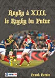 Rugby à XIII le Rugby du Futur