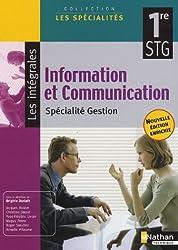 Information et Communication 1e STG : Spécialité Gestion by Brigitte Doriath (2007-06-20)