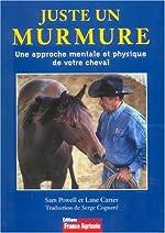 Juste un murmure - Une approche mentale et physique de votre cheval de Sam Powell