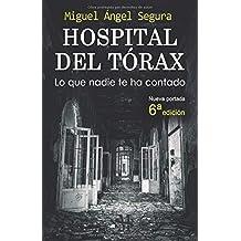 Hospital del Tórax: Lo que nadie te ha contado