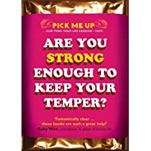 Are You Strong Enough To Keep Your Temper? (Pick Me Up Series)
