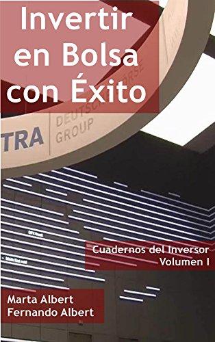 Invertir en Bolsa con Exito (Cuadernos del Inversor ™ nº 1) por Marta Albert