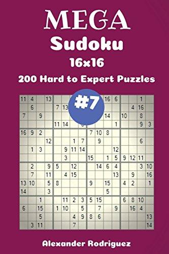 Mega Sudoku Puzzles -200 Hard to Expert 16x16 vol  7