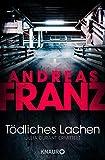 Andreas Franz: Tödliches Lachen