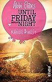 Until Friday Night - Maggie und West: Roman (Field Party, Band 1)