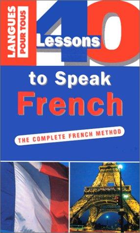 40 LECONS POUR PARLER FRANCAIS ANG (ancienne édition)