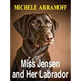 MISS JENSEN AND HER LABRADOR  -  A Detective Novel  -  (Police Procedural and suspense) (English Edition)
