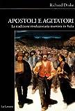 Apostoli e agitatori. La tradizione rivoluzionaria marxista in Italia