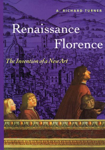 Renaissance Florence: The Invention Of A New Art (Perspectives) -
