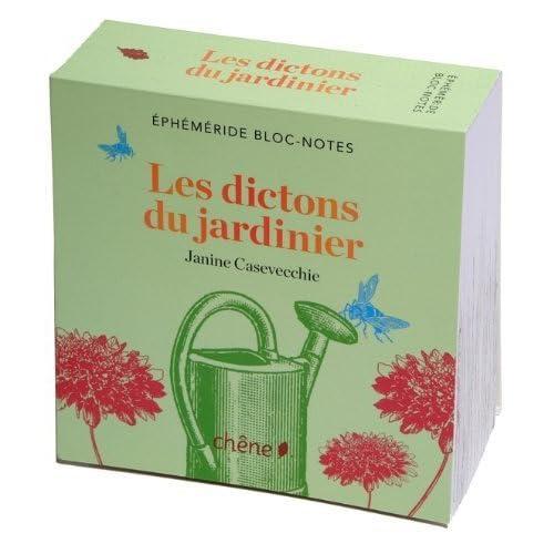 Bloc-notes Les dictons du jardinier de Janine Casevecchie (12 janvier 2011) Broché