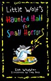 Cover of: Little Wolf's Haunted Hall for Small Horrors | Ian Whybrow