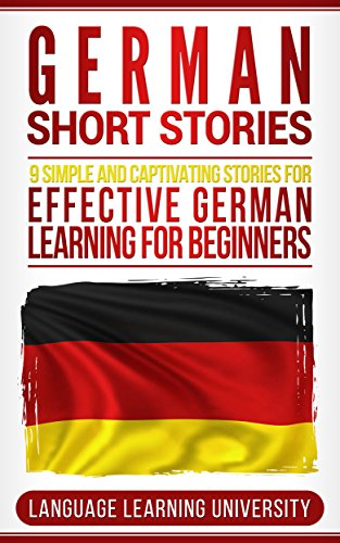 German Short Stories: 9 Simple and Captivating Stories for Effective German Learning for Beginners