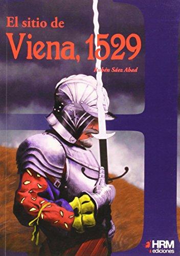 Descargar Libro El sitio de Viena de 1529 (H de Historia) de Rubén Sáez Abad
