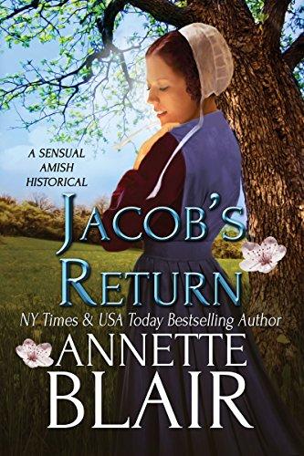 Jacob S Return A Sensual Amish Historical Romance
