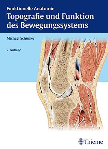 Topografie und Funktion des Bewegungssystems: Funktionelle Anatomie -