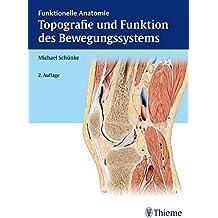Topografie und Funktion des Bewegungssystems: Funktionelle Anatomie