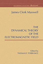 A Dynamical Theory of the Electromagnetic Field by James C. Maxwell (1996-03-01)
