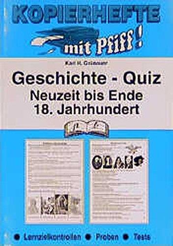 Geschichte-Quiz / Lernzielkontrollen: Geschichte-Quiz, Neuzeit bis Ende 18. Jahrhundert