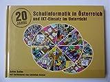 20 Jahre Schulinformatik in Österreich und IKT-Einsatz im Unterricht - Anton Reiter