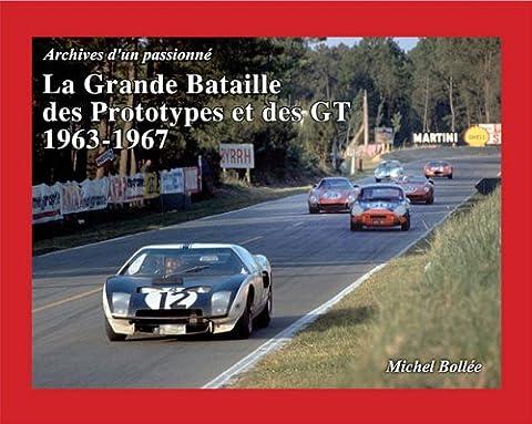 La Grande Bataille des Prototypes et des GT 1963-1967