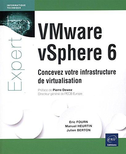 VMware vSphere 6 Concevez votre infrastructure de virtualisation par Manuel HEURTIN