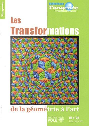 Les transformations : de la géometrie à l'art - Tangente Hors-série n° 35