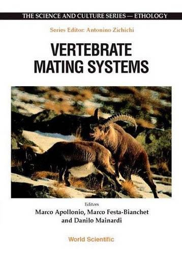 Vertebrate Mating Systems (B): Proceedings of the 14th Course of the International School of Ethology, Erice, Italy, 28 November - 3 December 1998 (The Science And Culture Series - Ethology) por Festa-bianchet Marco